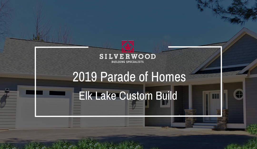 2019 Parade of Homes Entry – Elk Lake