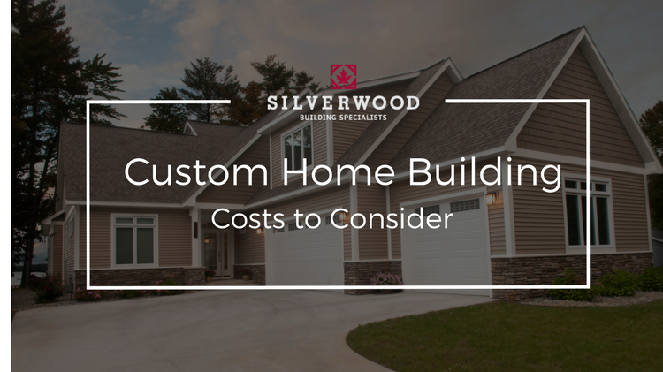Custom home building costs to consider silverwood for Costs involved in building a house