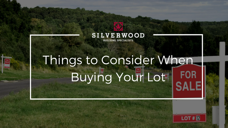 Things to Consider When Buying Your Lot
