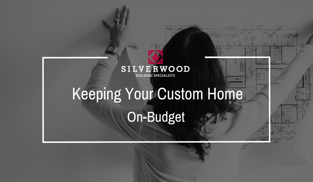 Keeping your custom home on budget